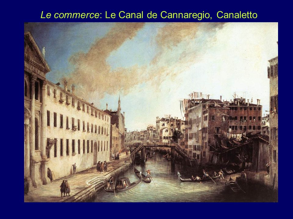 Le commerce: Le Canal de Cannaregio, Canaletto