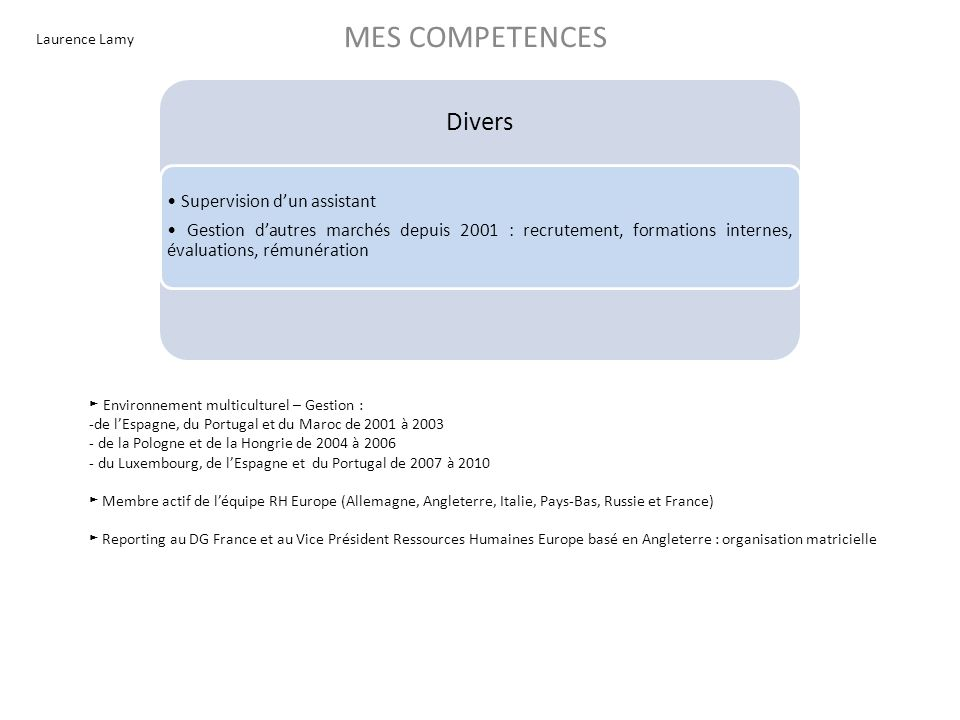 MES COMPETENCES Divers • Supervision d'un assistant