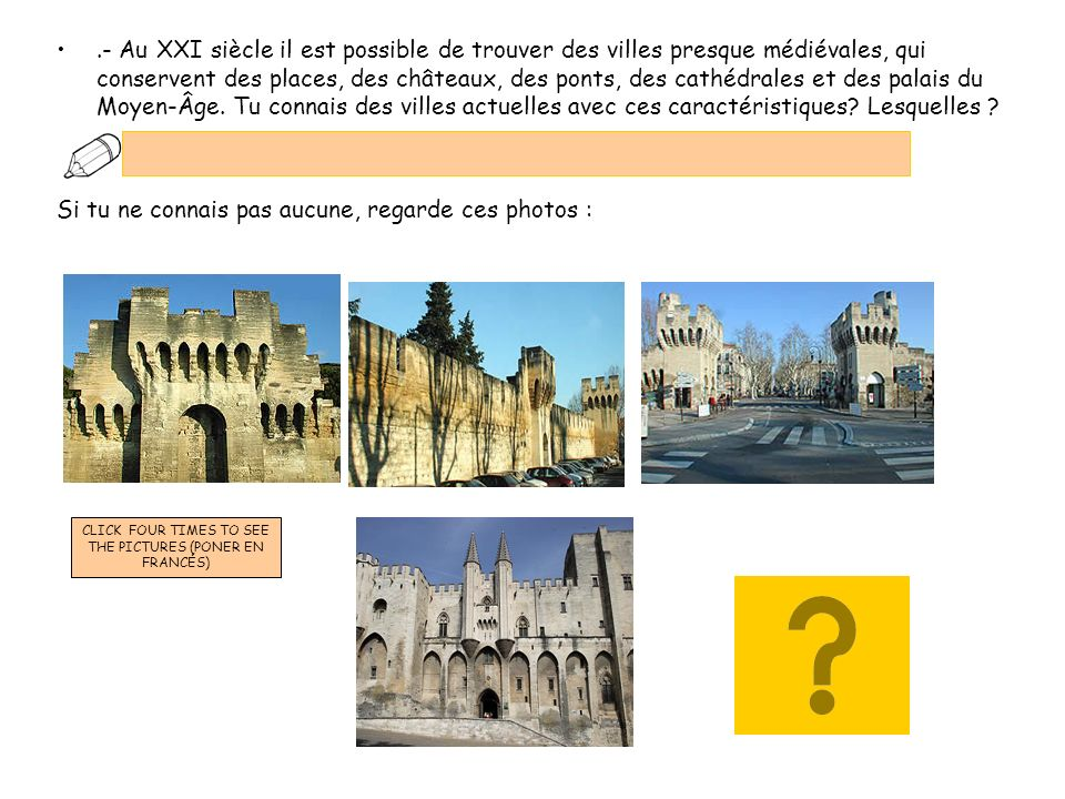 CLICK FOUR TIMES TO SEE THE PICTURES (PONER EN FRANCÉS)