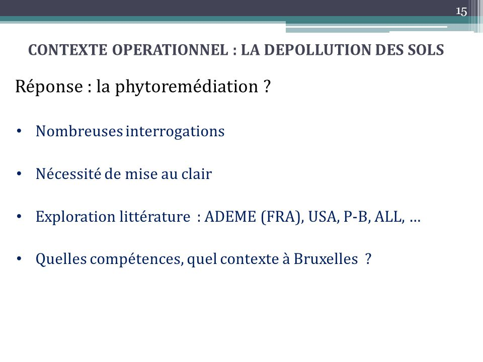 CONTEXTE OPERATIONNEL : LA DEPOLLUTION DES SOLS