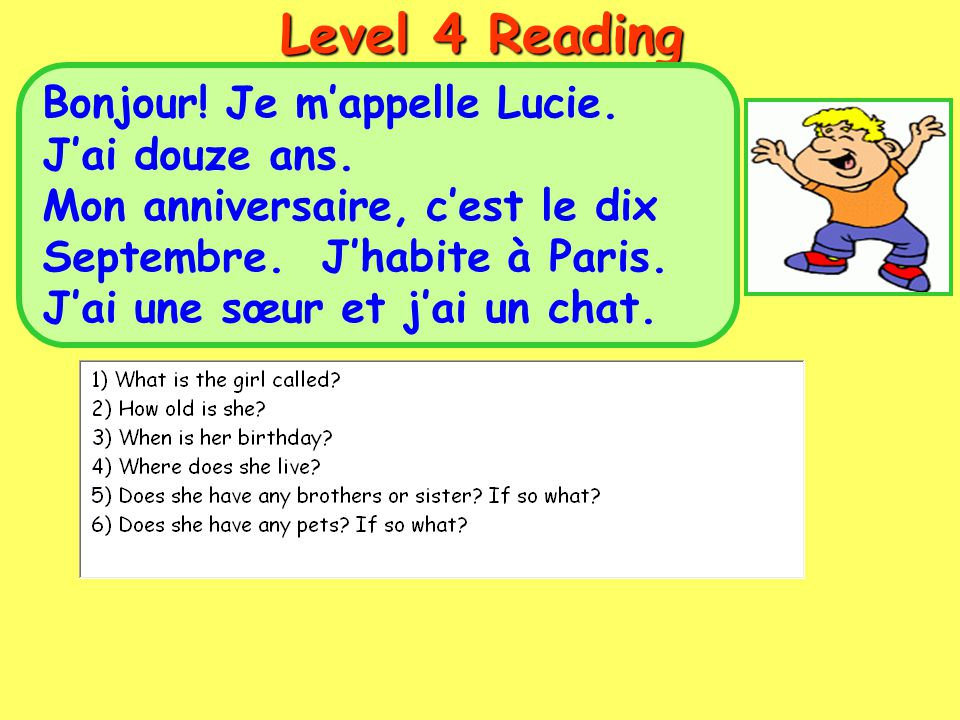 Level 4 Reading Bonjour! Je m'appelle Lucie. J'ai douze ans.