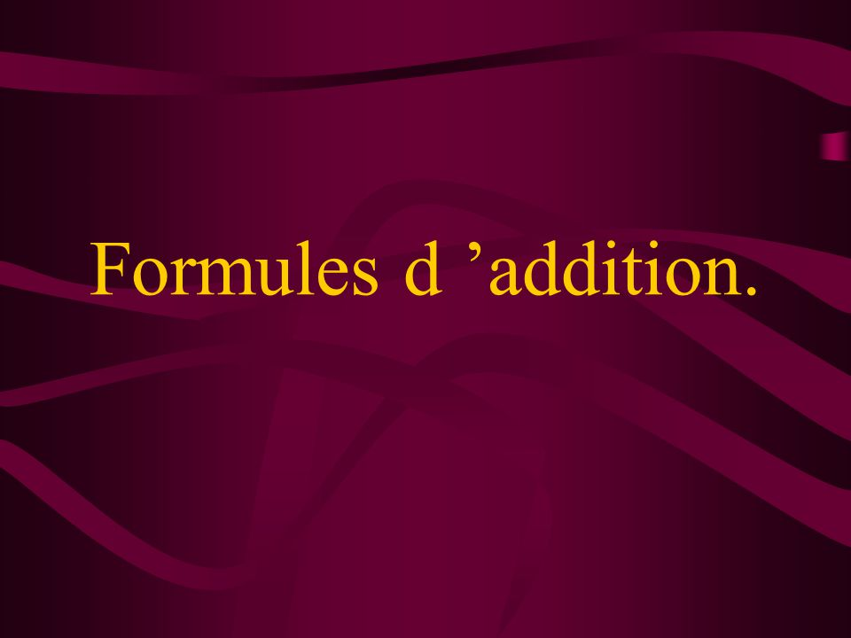 Formules d 'addition.