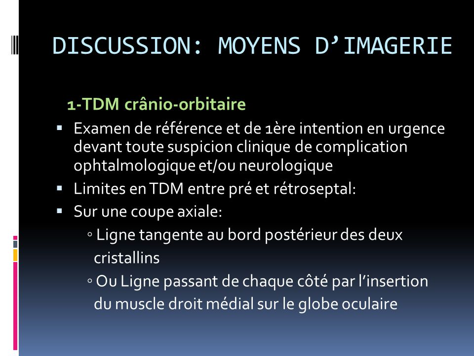 DISCUSSION: MOYENS D'IMAGERIE