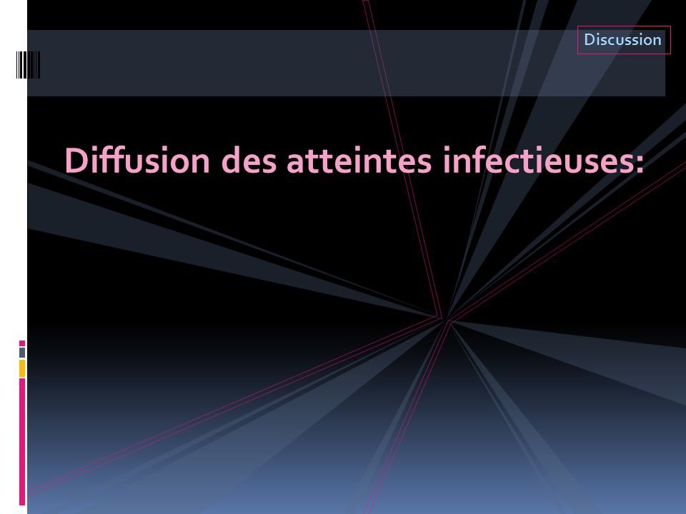 Diffusion des atteintes infectieuses: