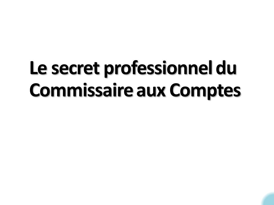 Le Secret Professionnel Du Commissaire Aux Comptes Ppt Video