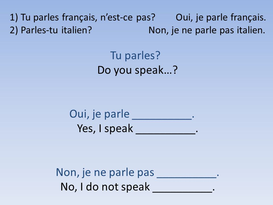Oui, je parle __________. Yes, I speak __________.