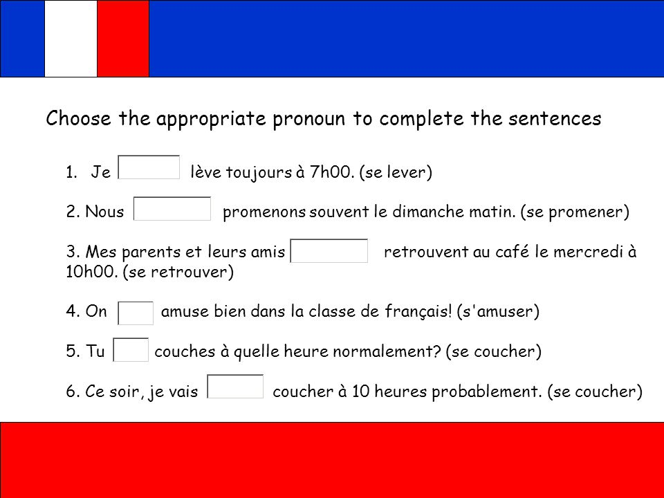 Choose the appropriate pronoun to complete the sentences
