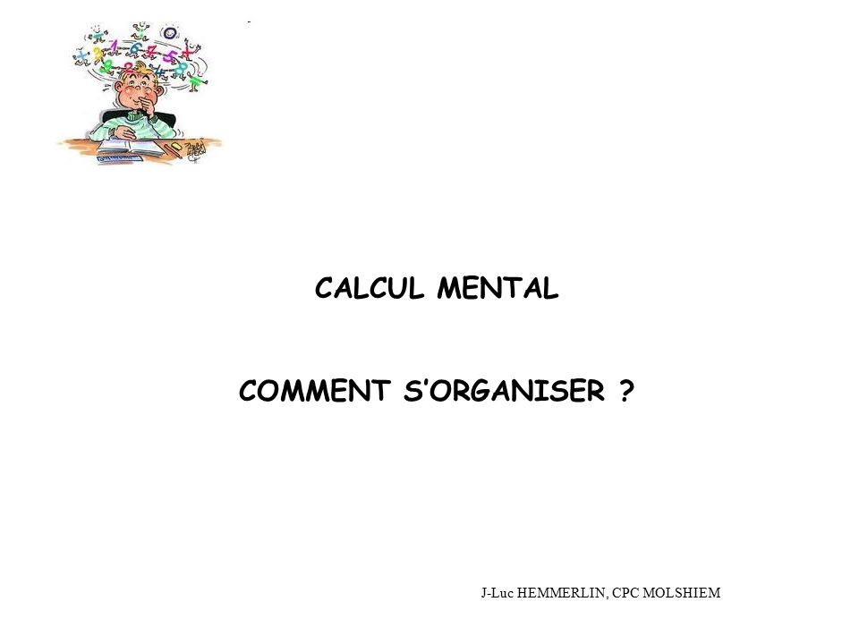 CALCUL MENTAL COMMENT S'ORGANISER