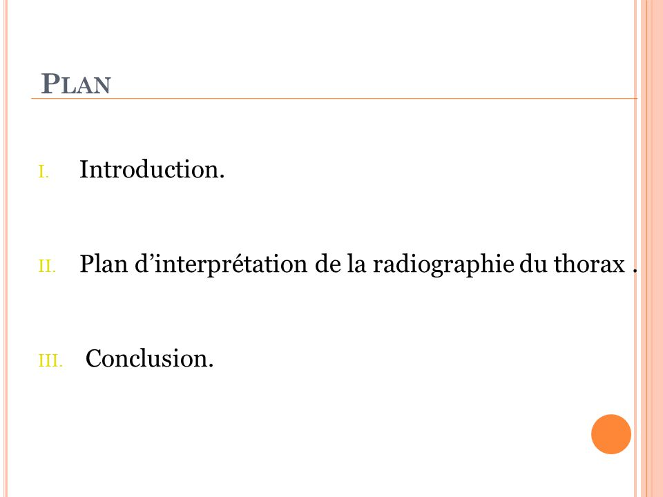 Plan Introduction. Plan d'interprétation de la radiographie du thorax . Conclusion.