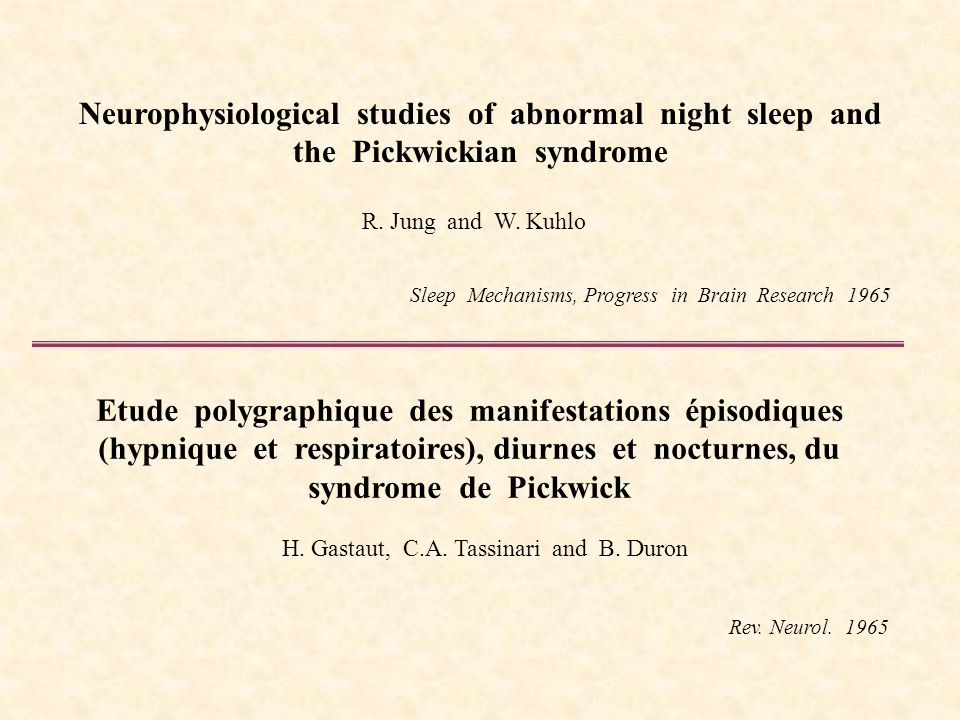 Neurophysiological studies of abnormal night sleep and the Pickwickian syndrome