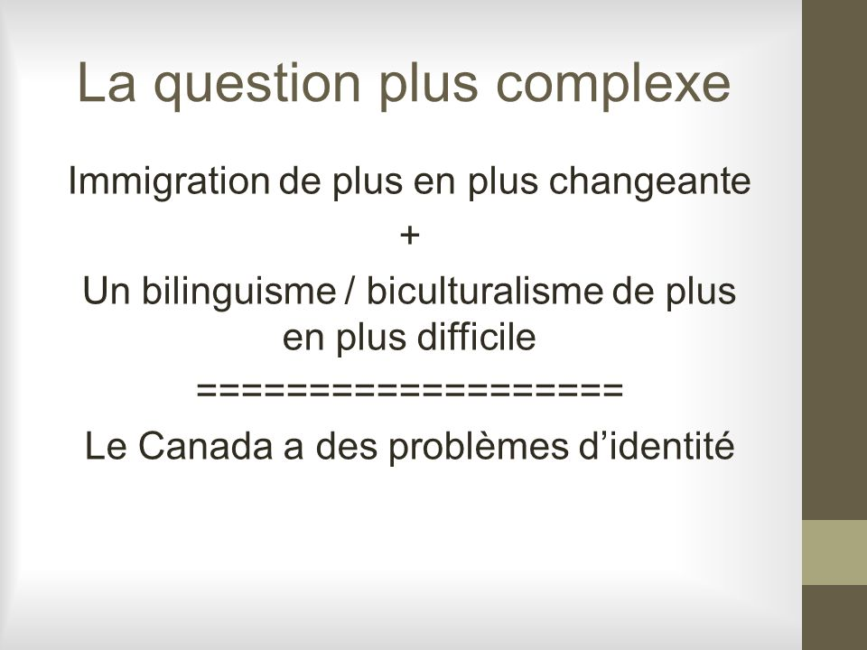 La question plus complexe
