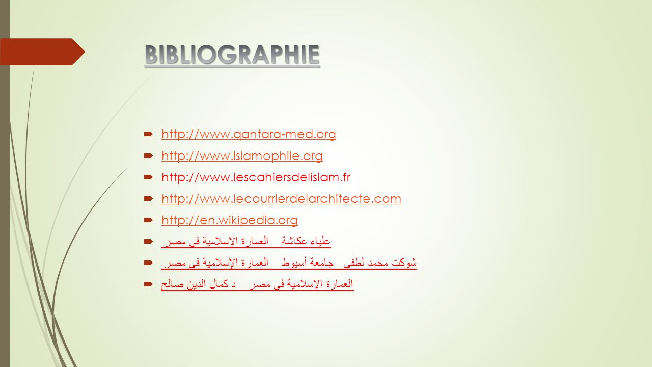 BIBLIOGRAPHIE http://www.qantara-med.org http://www.islamophile.org