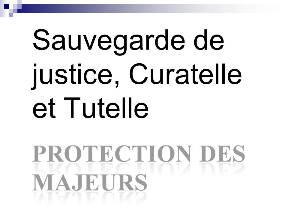 Sauvegarde De Justice Curatelle Et Tutelle Ppt Video Online
