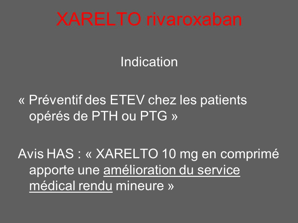 XARELTO rivaroxaban Indication