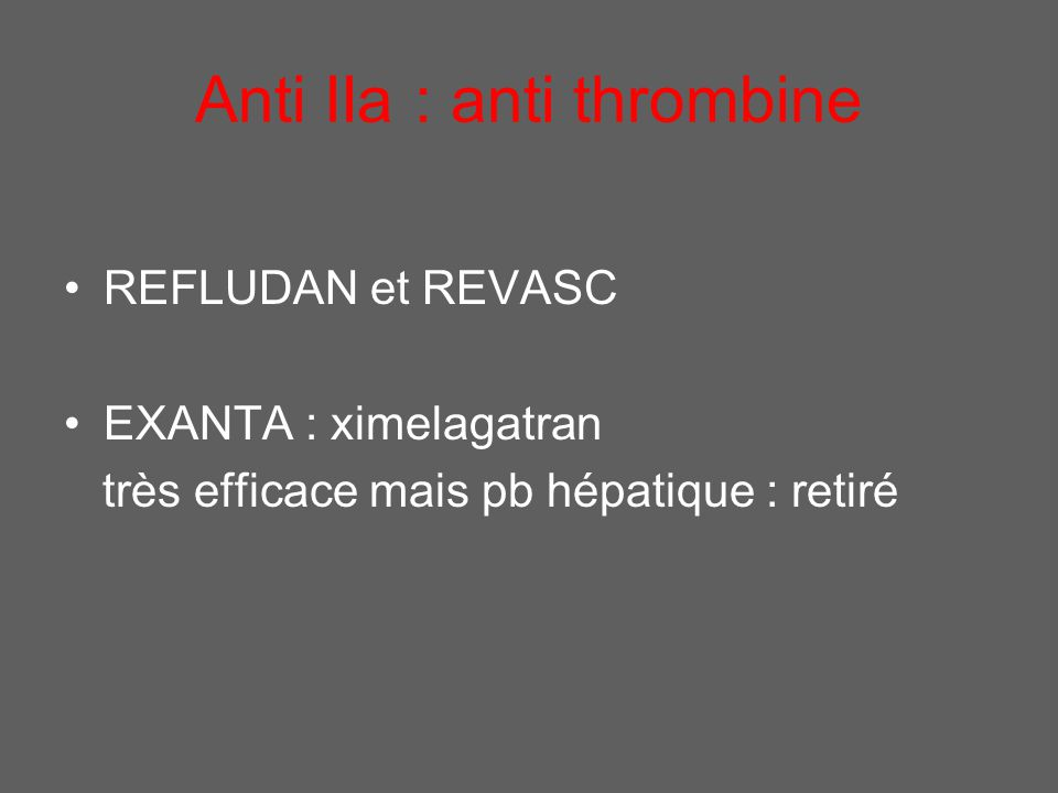 Anti IIa : anti thrombine