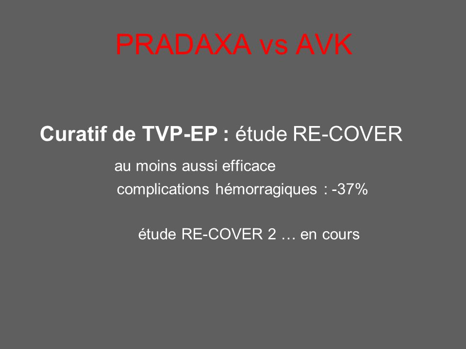 PRADAXA vs AVK Curatif de TVP-EP : étude RE-COVER