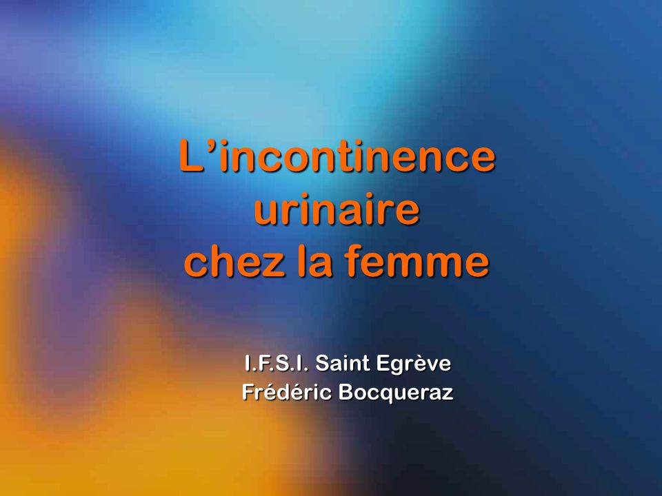 l incontinence urinaire chez la femme ppt video online t l charger. Black Bedroom Furniture Sets. Home Design Ideas
