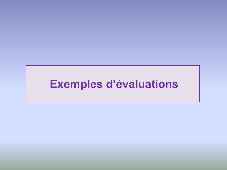 Exemples d'évaluations