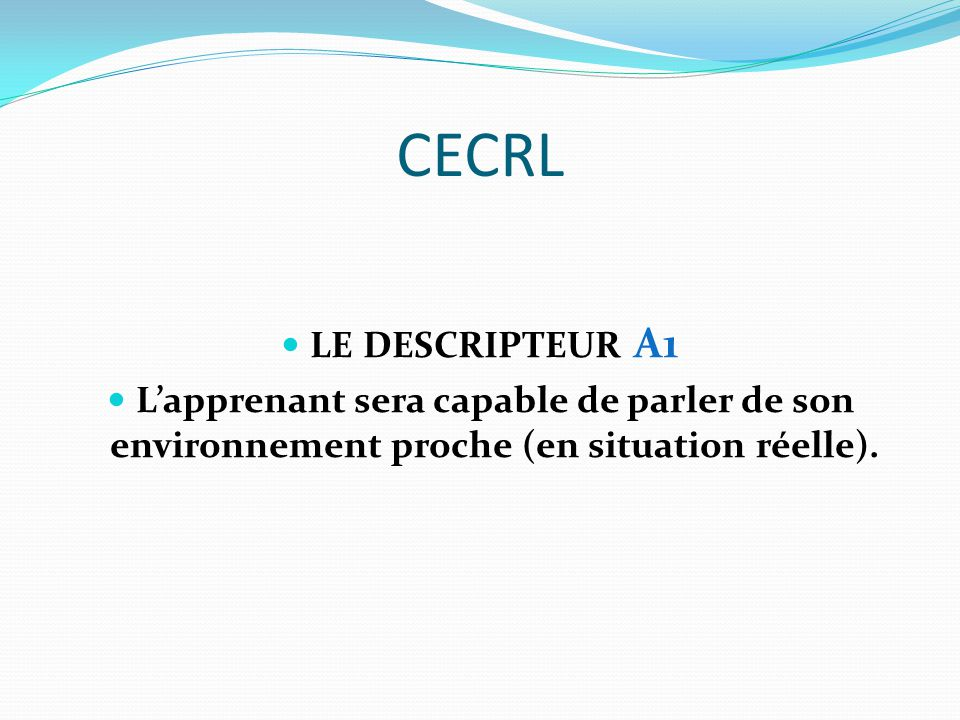 CECRL LE DESCRIPTEUR A1.