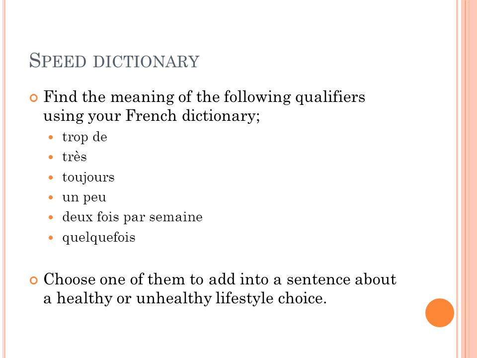 Speed dictionary Find the meaning of the following qualifiers using your French dictionary; trop de.