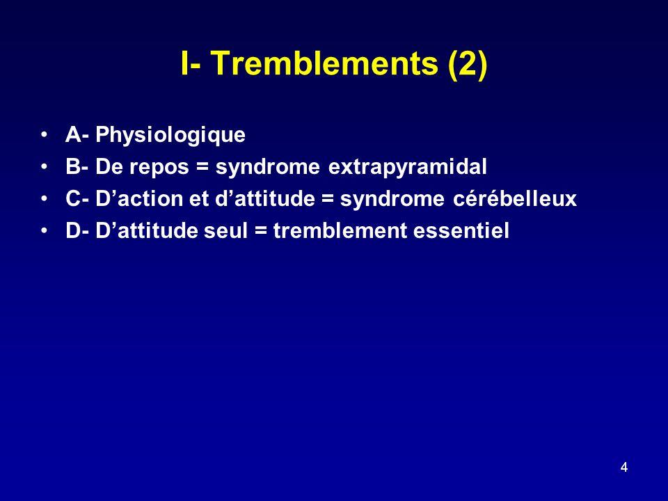 I- Tremblements (2) A- Physiologique