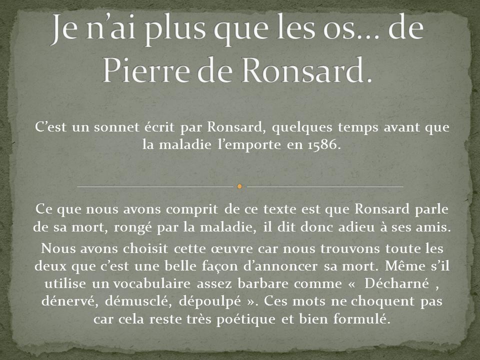 Je Nai Plus Que Les Os De Pierre De Ronsard