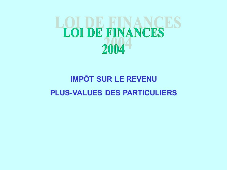 loi de finances 2004 imp t sur le revenu plus values des particuliers ppt t l charger. Black Bedroom Furniture Sets. Home Design Ideas