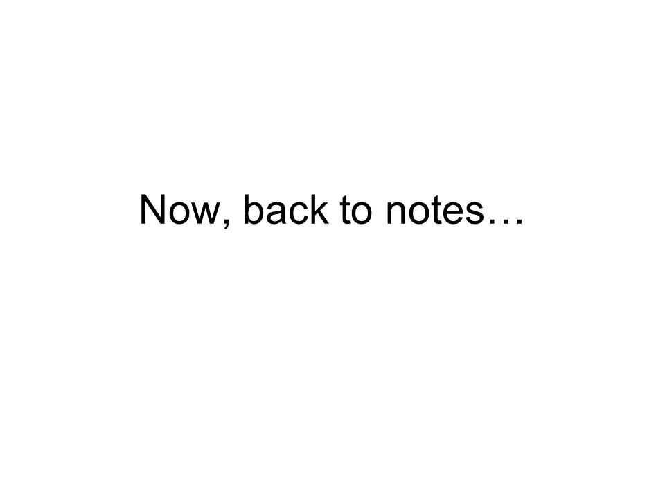 Now, back to notes…