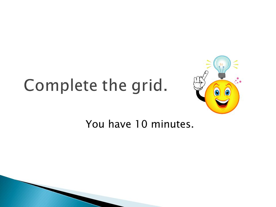 Complete the grid. You have 10 minutes.