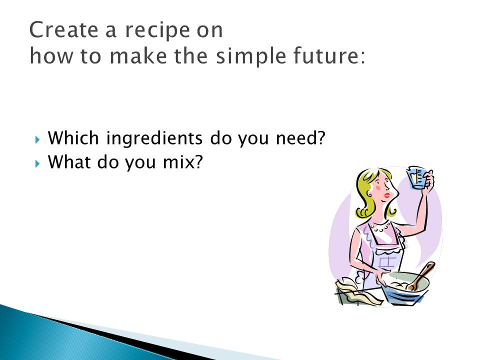 Create a recipe on how to make the simple future: