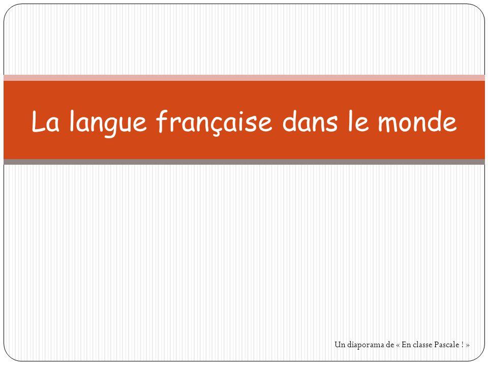 la langue fran u00e7aise dans le monde