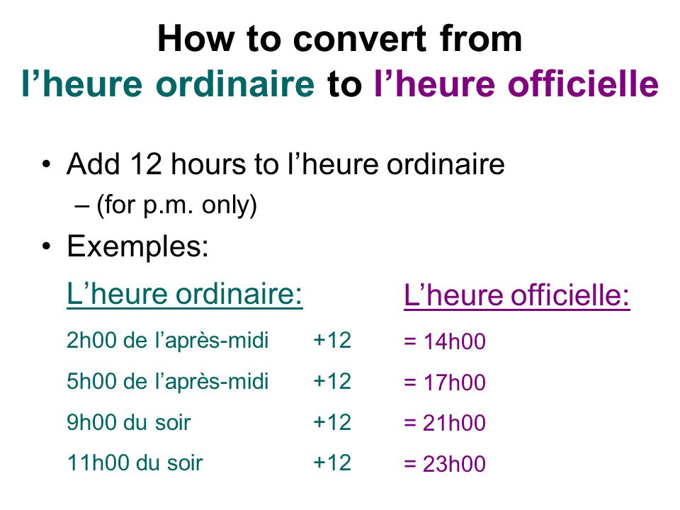 How to convert from l'heure ordinaire to l'heure officielle