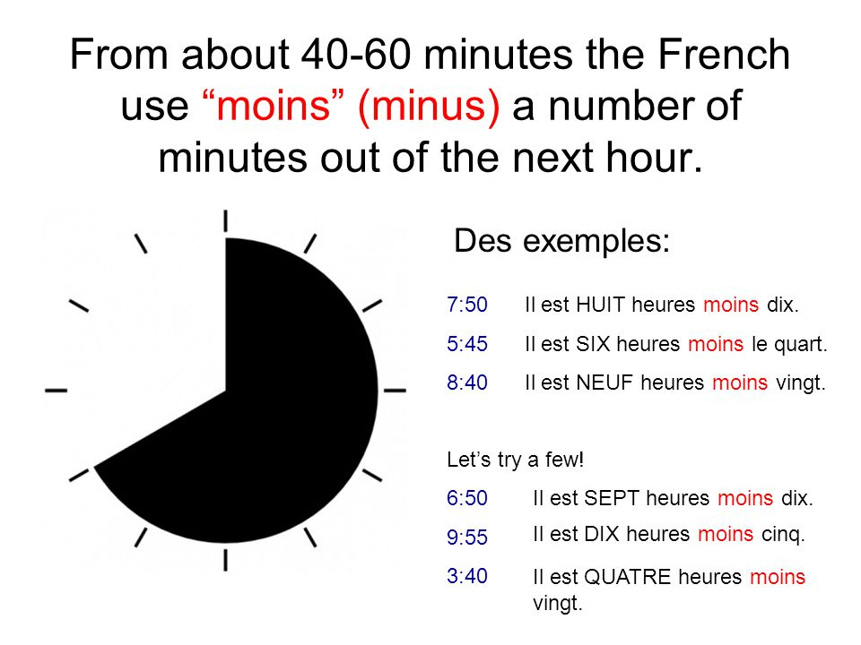 From about minutes the French use moins (minus) a number of minutes out of the next hour.