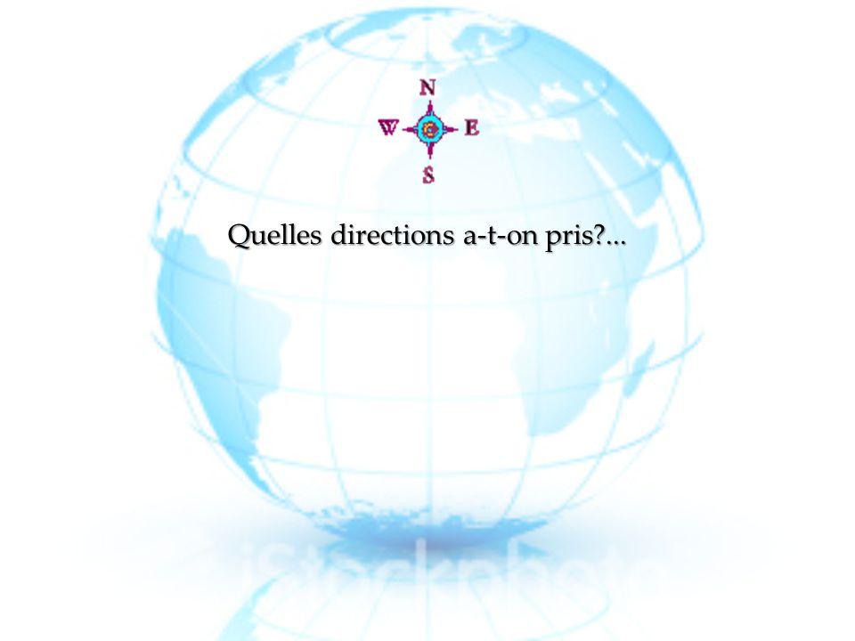 Quelles directions a-t-on pris ...