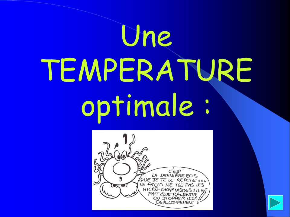 Une TEMPERATURE optimale :