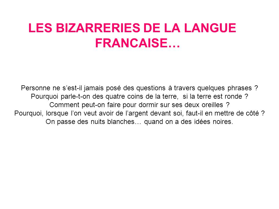les bizarreries de la langue francaise ppt video online t l charger. Black Bedroom Furniture Sets. Home Design Ideas