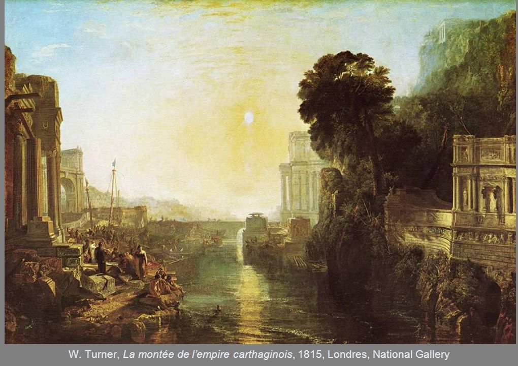 W. Turner, La montée de l'empire carthaginois, 1815, Londres, National Gallery