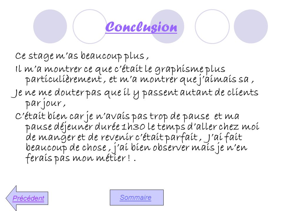 Conclusion Ce stage m'as beaucoup plus ,