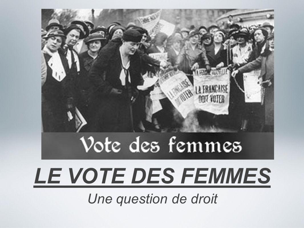 le vote des femmes une question de droit ppt video online t l charger. Black Bedroom Furniture Sets. Home Design Ideas
