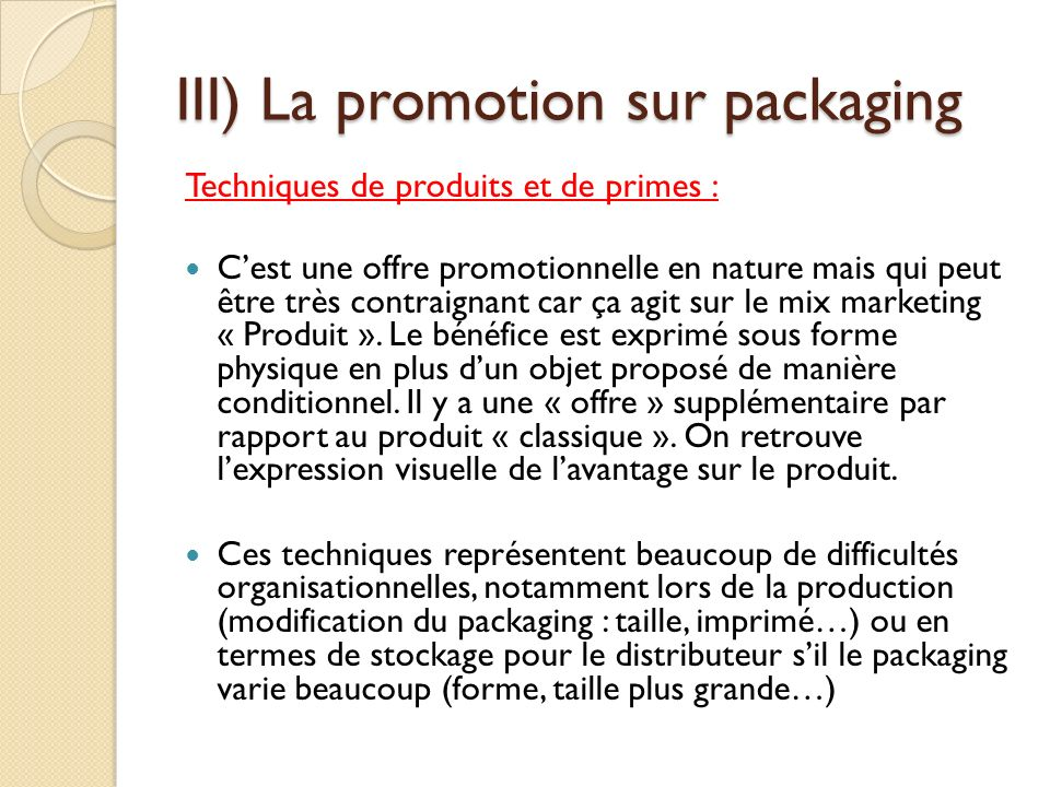 III) La promotion sur packaging
