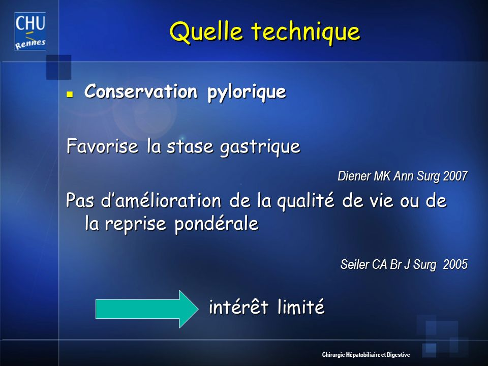 Quelle technique Conservation pylorique Favorise la stase gastrique