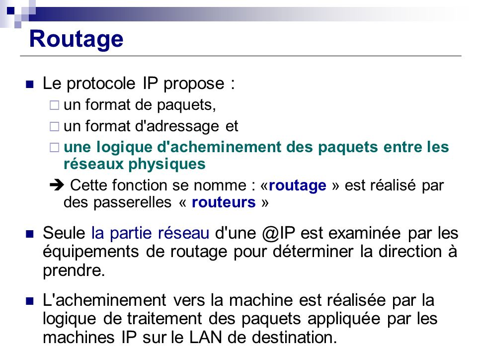 Routage Le protocole IP propose :