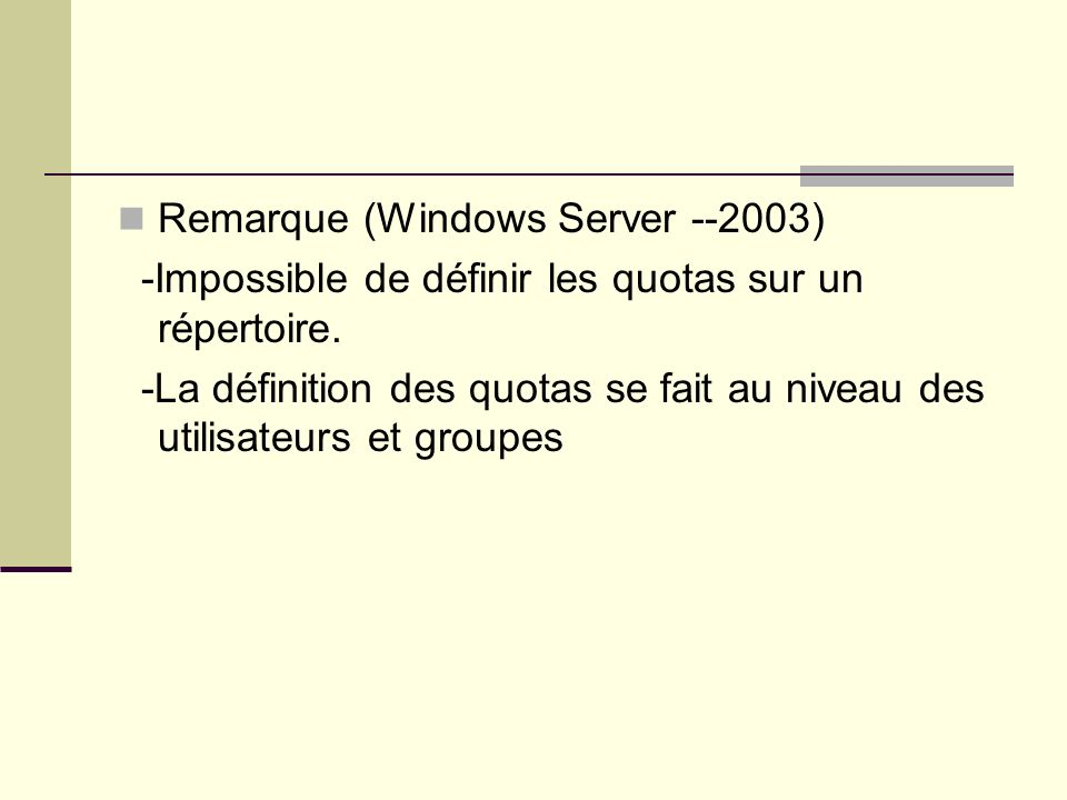 Remarque (Windows Server --2003)