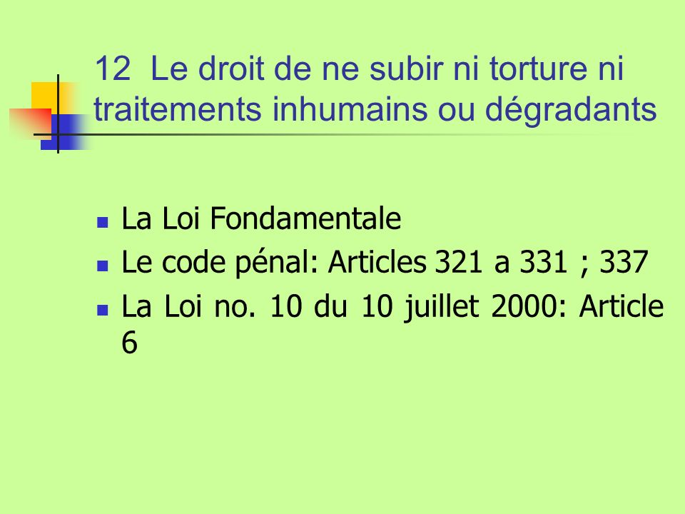 12 Le droit de ne subir ni torture ni traitements inhumains ou dégradants