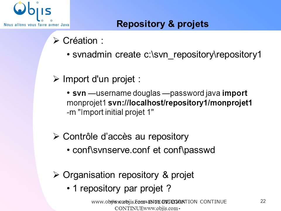 svnadmin create c:\svn_repository\repository1 Import d un projet :