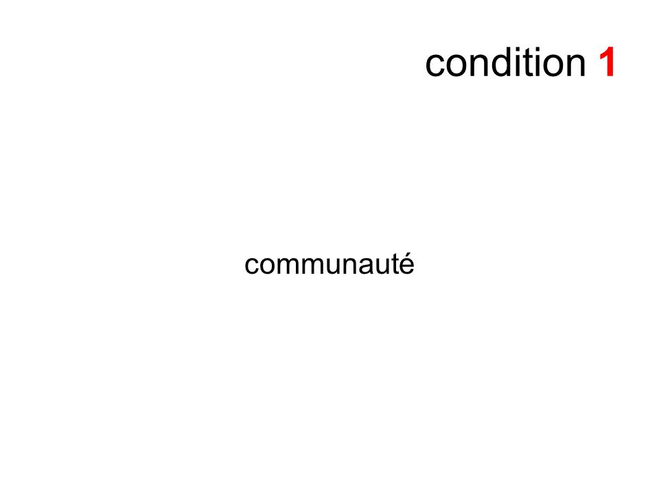 condition 1 communauté