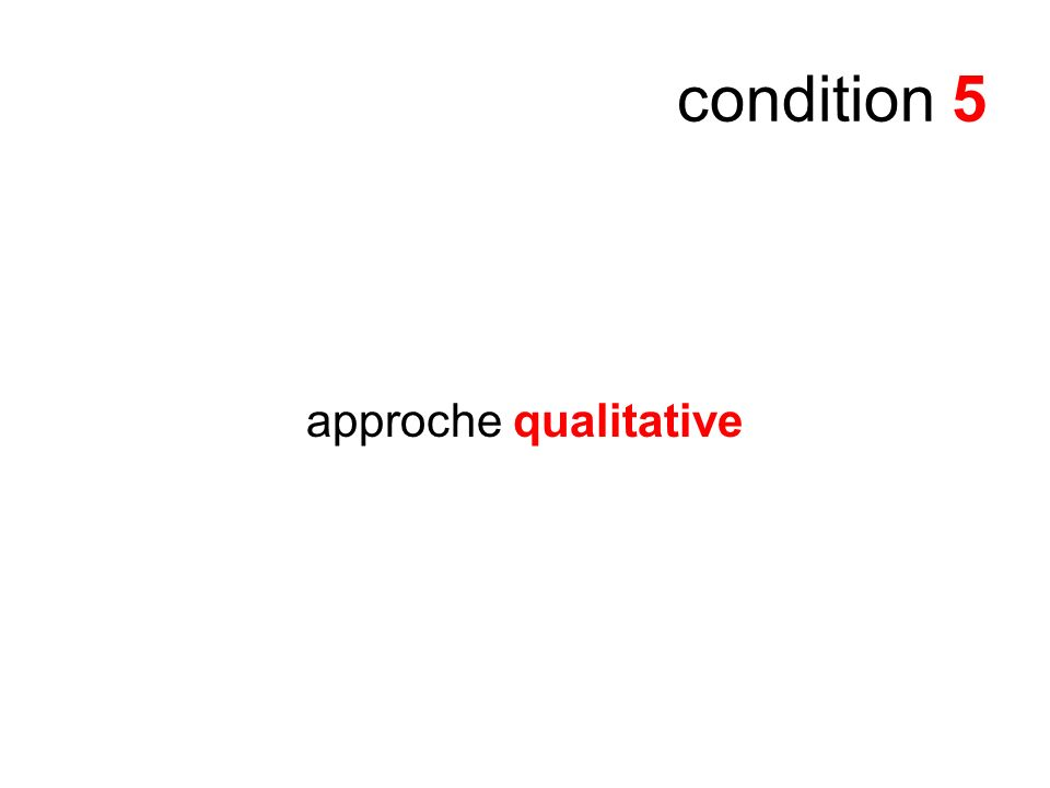 condition 5 approche qualitative