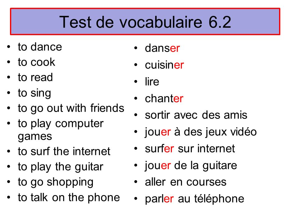 Test de vocabulaire 6.2 to dance to cook to read to sing
