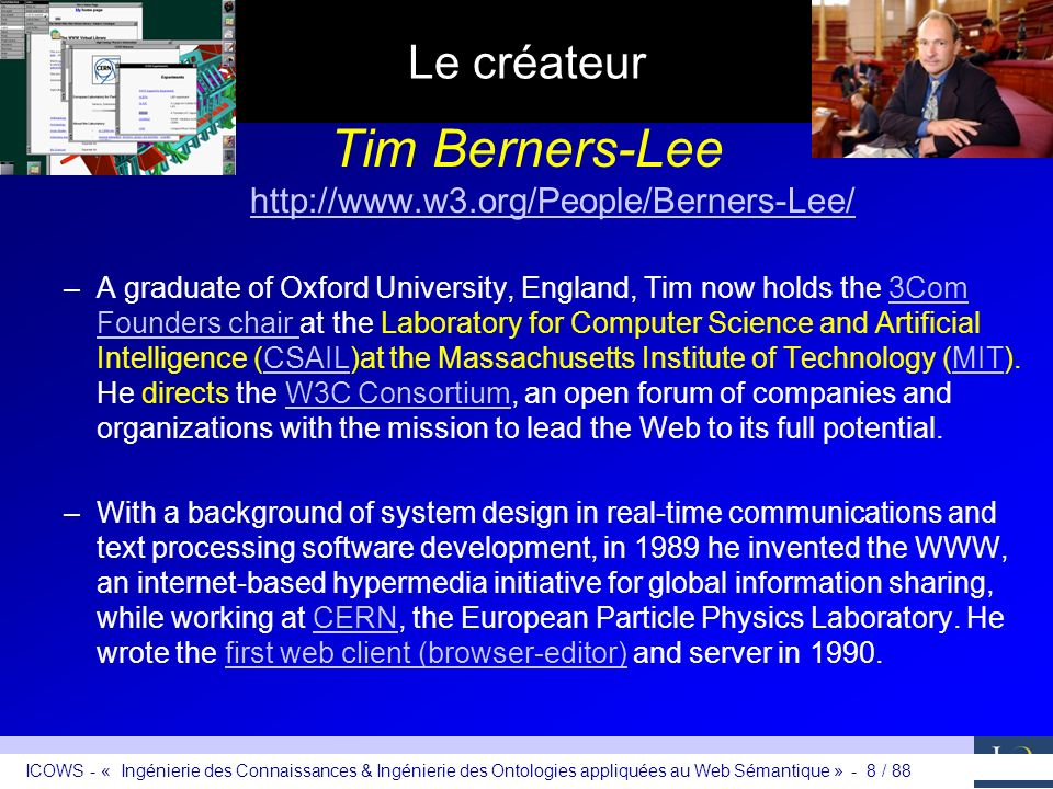 Tim Berners-Lee Le créateur http://www.w3.org/People/Berners-Lee/
