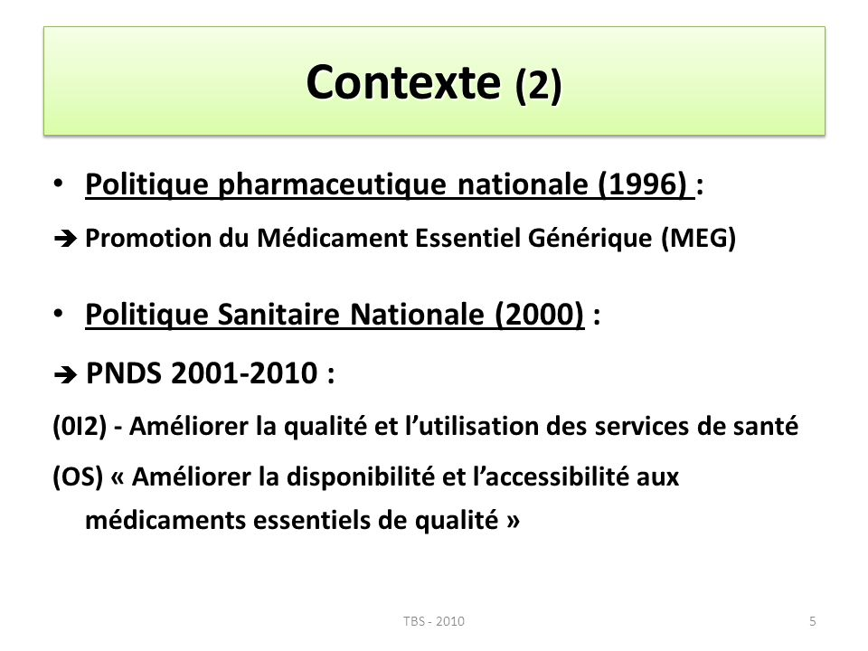 Contexte (2) Politique pharmaceutique nationale (1996) :